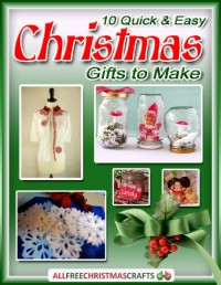 ten quick and easy christmas gifts to make ebook