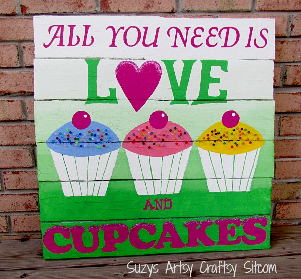 all you need is love and cupcakes faux pallet art