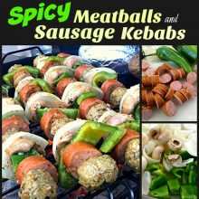 spicy meatball and sausage kebabs recipe
